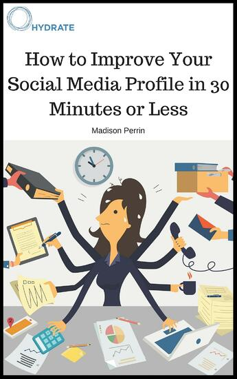6 Ways to Improve Your Social Media Profile in 30 Minutes or Less-515617-edited.jpg